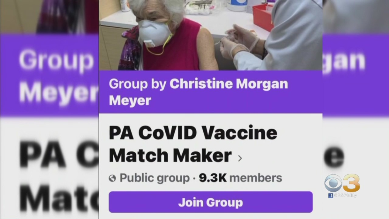 Pa Covid Vaccine Match Maker Facebook Group Helping Patients Get Potentially Life Saving Help Cbs Philly