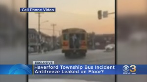 CBS3 EXCLUSIVE VIDEO: Haverford Township Middle School Parents Concerned After Mechanical Issue On School Bus Led To Antifreeze Leak